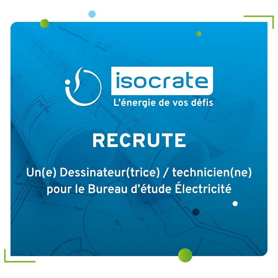 RECRUTEMENT ISOCRATE Dessinateur technicien pour le BE Electricite
